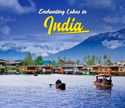 Enchanting Lakes In India