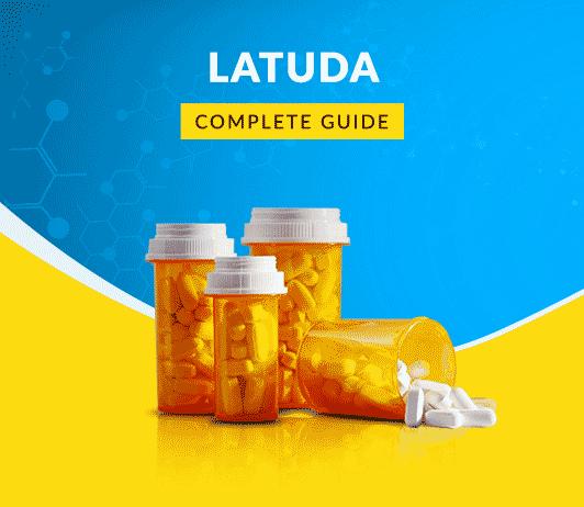 LATUDA: Benefits, Uses, Dosage & Side Effect
