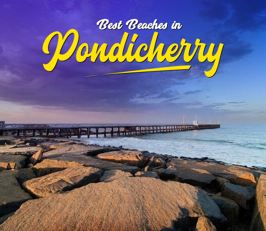 Explore The Best Beaches in Pondicherry For A Revitalizing Experience