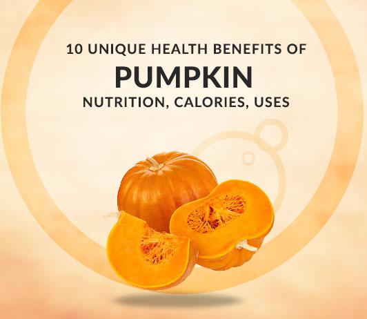 10 Unique Health Benefits of Pumpkin - Nutrition, Calories, Uses & More