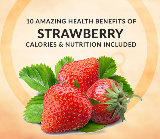 10 Amazing Health Benefits of Strawberry - Calories & Nutrition Included