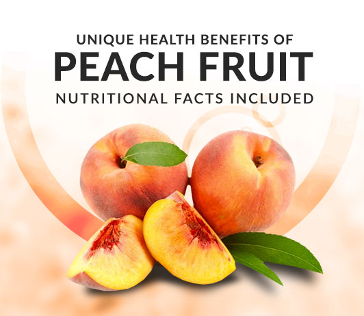 10 Unique Health Benefits of Peach Fruit - Nutritional Facts Included