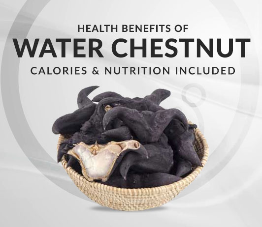 10 Powerful Health Benefits of Water Chestnut - Calories & Nutrition Included