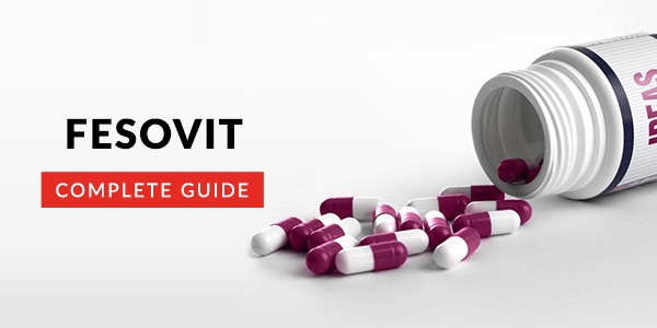 Fesovit: Uses, Dosage, Side Effects, Price, Composition & 20 FAQs
