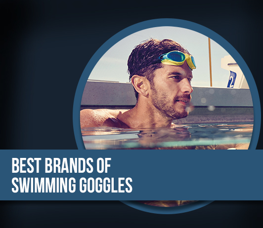 10 Best Brands of Swimming Goggles- Ultimate Guide with Price Range