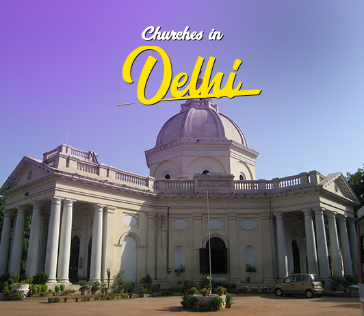 10 Top Churches in Delhi: List of best Churches in Delhi