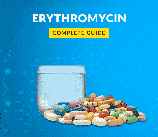 Erythromycin: Uses, Dosage, Side Effects, Price, Composition, Precautions & More