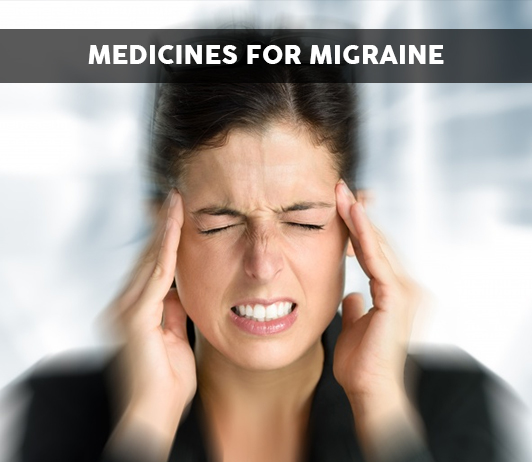List of 18 Best Medicines for Migraine - Composition, Dosage, Popularity & More (2019)
