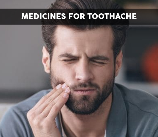 List of 20 Best Medicines for Toothache - Composition, Dosage, Popularity & More (2019)