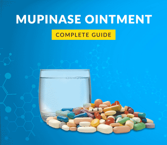 Mupinase: Uses, Dosage, Side Effects, Price, Composition, Precautions & More