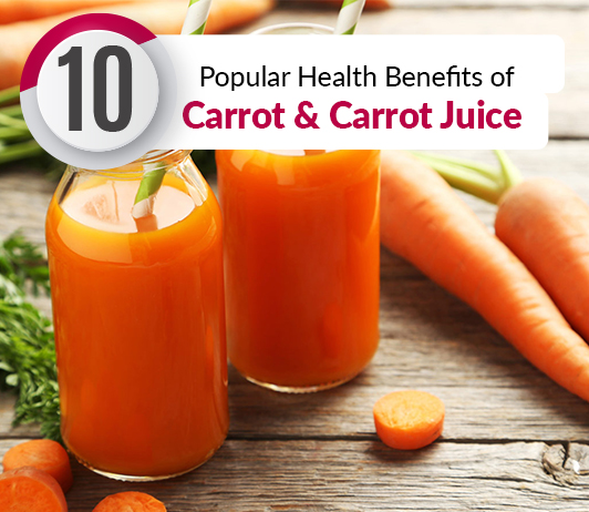 10 Popular Health Benefits of Carrot & Carrot Juice - Nutrition & Calories Included