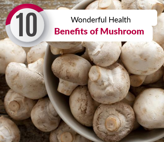 10 Wonderful Health Benefits of Mushroom - Nutrition & Calories Included