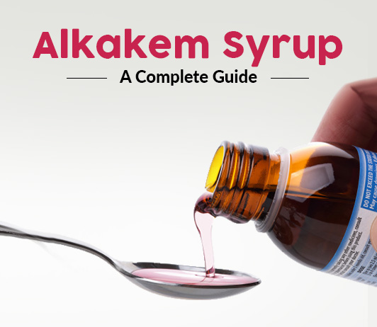 Alkakem Syrup: Uses, Dosage, Side Effects, Price, Composition & 20 FAQs
