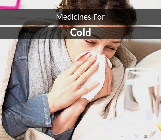 List of 15 Best Medicines for Cold - Composition, Dosage, Popularity & More (2019)