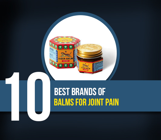 10 Best Brands of Balm for Joint Pain- Complete Guide With Price Range