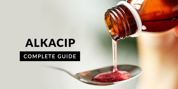 Alkacip Syrup: Uses, Dosage, Side Effects, Price, Composition & 20 FAQs