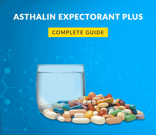Asthalin expectorant plus: Uses, Dosage, Side Effects, Price, Composition & 20 FAQs