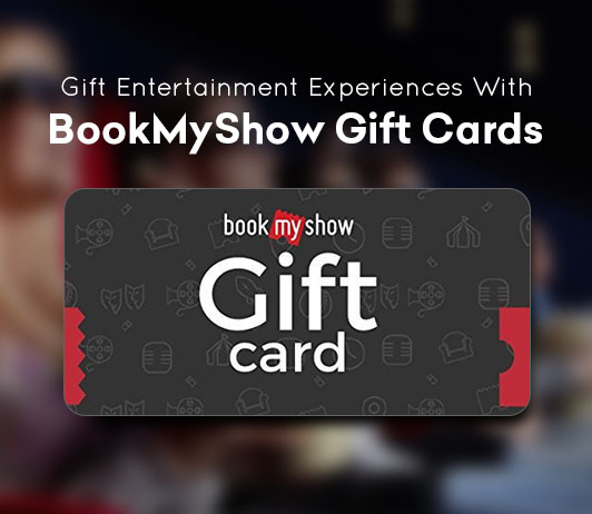 Gift Entertainment Experiences With BookMyShow Gift Cards