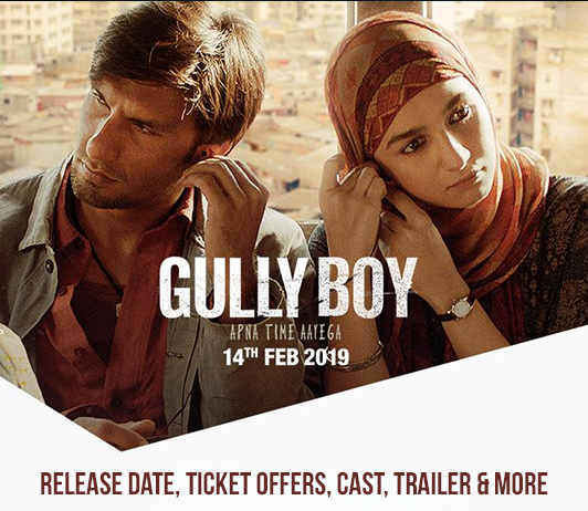 Gully Boy (14th February 2019): Release Date, Ticket Offers, Cast, Trailer & More