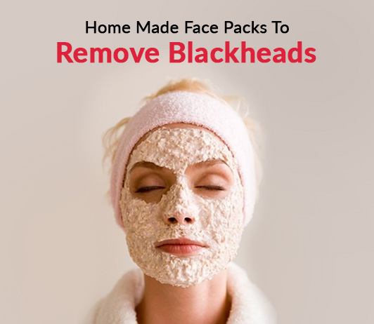 Home Made Face Packs To Remove Blackheads