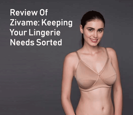 Review Of Zivame: Keeping Your Lingerie Needs Sorted