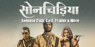Sonchiriya (1st March 2019): Release Date, Ticket Offers, Cast, Trailer & More