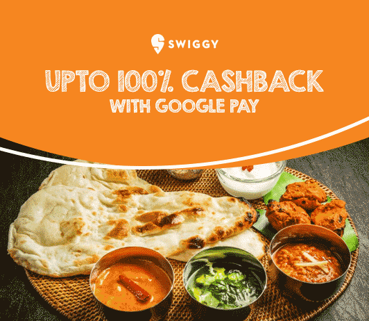 Swiggy Google Pay 100% Cashback Offer
