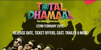Total Dhamaal (22nd February 2019): Release Date, Ticket Offers, Cast, Trailer & More