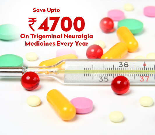 Save Up To Rs.4700 On Buying Trigeminal Neuralgia Medicines