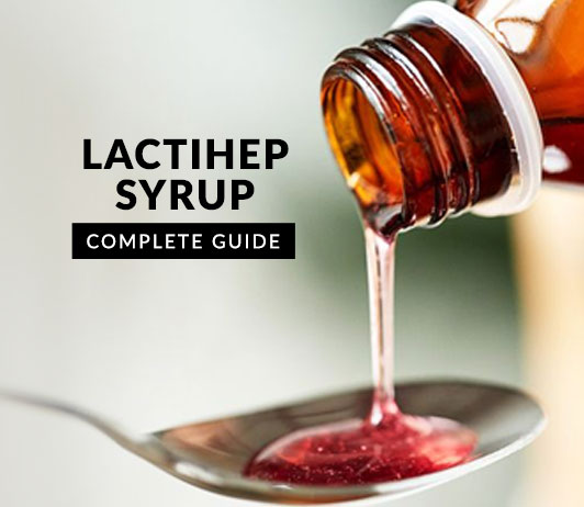 Lactihep Syrup: Uses, Dosage, Side Effects, Price, Composition & 20 FAQs