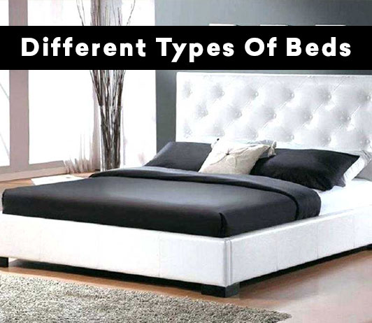 Different Types Of Beds : The Ultimate Guide