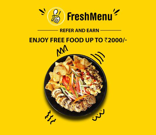 FreshMenu Refer & Earn: Enjoy Free Food Up To Rs. 2000/-