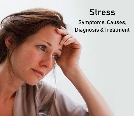 Stress: Symptoms, Causes, Diagnosis & Treatment