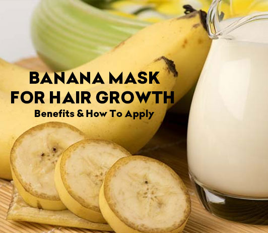 Banana Mask For Hair Growth - Benefits and How to apply
