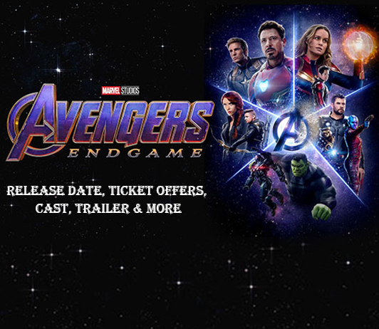 Avengers: End Game (26th April 2019): Release Date, Ticket Offers, Cast, Trailer & More