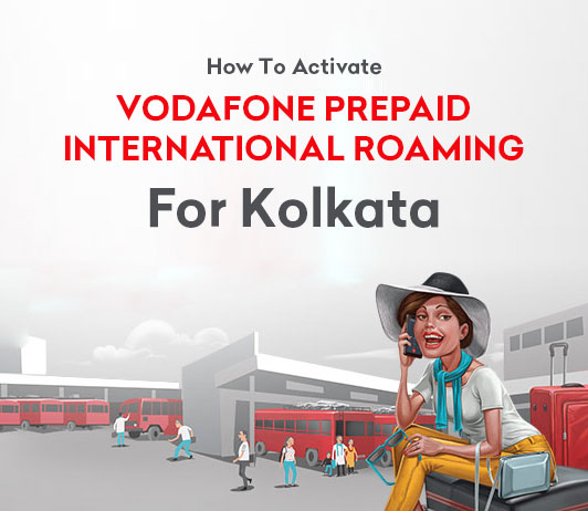 How To Activate Vodafone Prepaid International Roaming For Kolkata