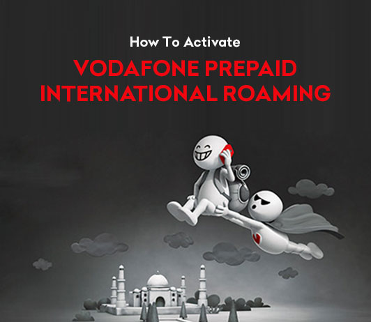 How To Activate Vodafone Prepaid International Roaming?