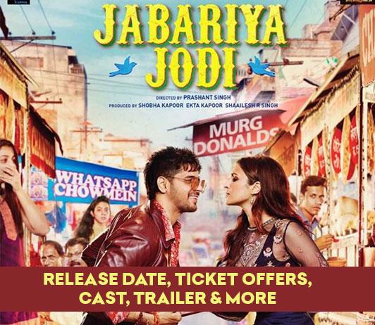Jabariya Jodi (12th July 2019): Release Date, Ticket Offers, Cast, Trailer & More