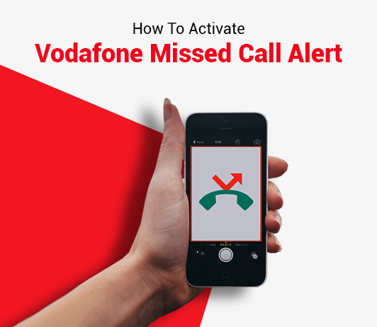 How To Activate Vodafone Missed Call Alert?