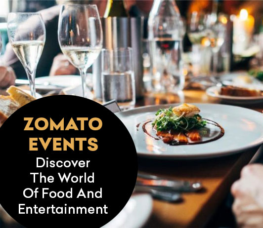 Zomato Events: Discover The World Of Food And Entertainment