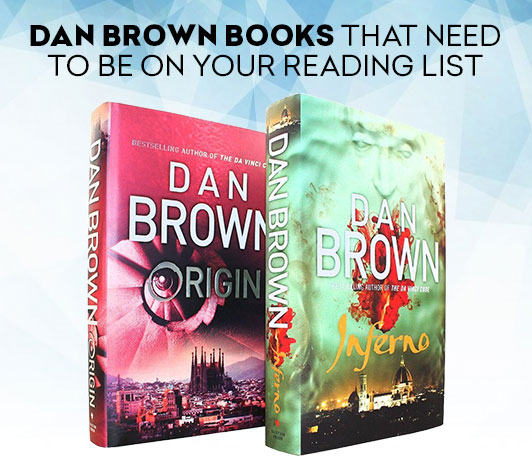 Dan Brown Books That Need To Be On Your Reading List