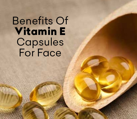 Benefits of Vitamin E Capsules for Face