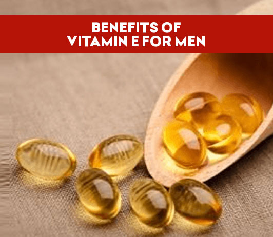 Benefits of Vitamin E for Men