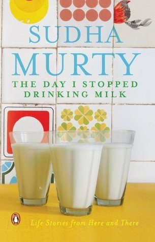 the_day_i_stopped_drinking_milk_sudha_murty