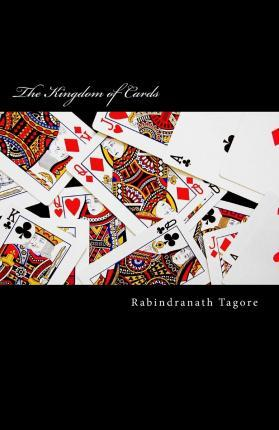 the_kingdom_of_cards_rabindranath_tagore