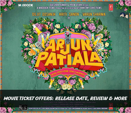 Arjun Patiala Movie Ticket Offers – Buy 1 Get 1 FREE On Movie Tickets