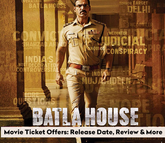 Batla House Movie Ticket Offers