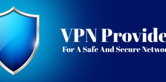 Best VPN Providers For A Safe And Secure Networking