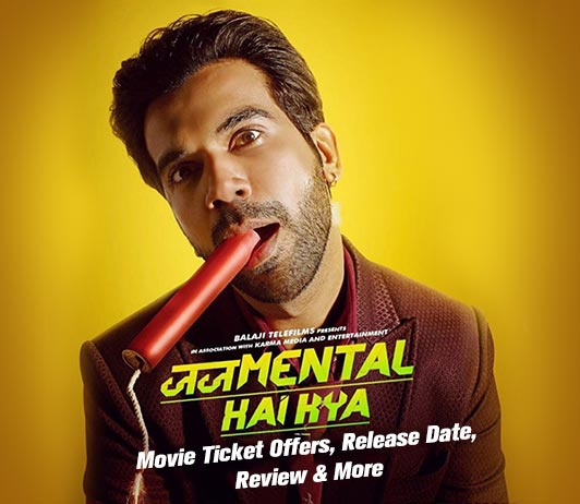 Judgmental Hai Kya Movie Ticket Offers – Release Date, Review & More