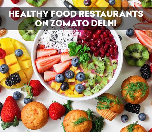 Healthy Food Restaurants on Zomato Delhi